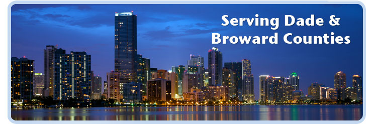 Serving Broward and Dade Counties